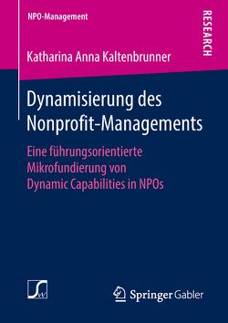 Dynamisierung des Nonprofit-Managements von Kaltenbrunner,  Katharina Anna