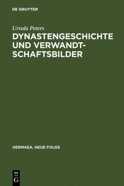 Dynastengeschichte und Verwandtschaftsbilder von Peters,  Ursula