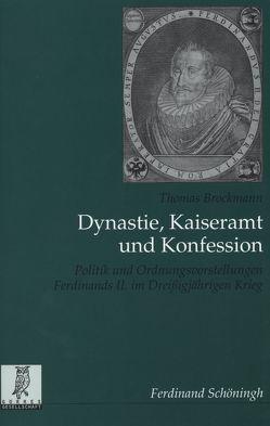 Dynastie, Kaiseramt und Konfession von Brockmann,  Thomas