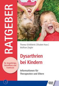 Dysarthrien bei Kindern von Elisabet,  Haas, Schölderle,  Theresa, Ziegler,  Wolfram