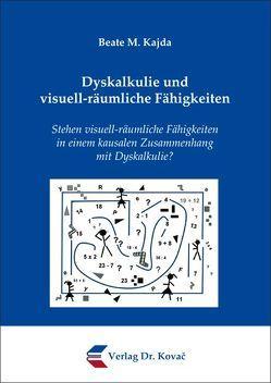Dyskalkulie und visuell-räumliche Fähigkeiten von Kajda,  Beate M.
