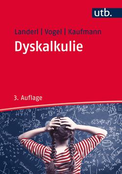 Dyskalkulie von Kaufmann,  Liane, Landerl,  Karin, Vogel,  Stephan