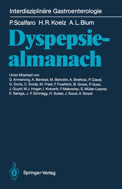 Dyspepsiealmanach von Armstrong,  D., Berstad,  A., Bertolini,  M., Blum,  Andre L., Bretholz,  A., Clavel,  P., Dorta,  G., Emde,  C., Fried,  M., Froehlich,  F., Groos,  B., Guex,  P., Gyuot,  J., Hogan,  W.J., Koelz,  Hans R., Kravarik,  I., Makowiec,  F., Müller-Lissner,  S., Saraga,  E., Scalfaro,  Piero, Schnegg,  J.-F., Sulser,  H., Toouli,  J., Torsoli,  A.