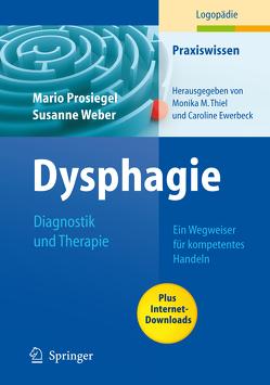 Dysphagie: Diagnostik und Therapie von Prosiegel,  Mario, Weber,  Susanne
