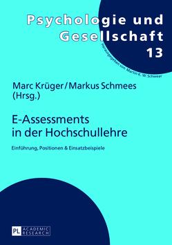 E-Assessments in der Hochschullehre von Krüger,  Marc, Schmees,  Markus