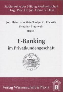 E-Banking im Privatkundengeschäft von Köckritz,  Holger G, Stein,  Johann H von, Trautwein,  Friedrich