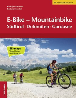 E-Bike – Mountainbike von Benedini,  Barbara, Ladurner,  Christjan