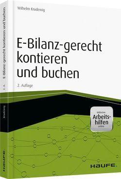 E-Bilanz-gerecht kontieren und buchen – inkl. Arbeitshilfen online von Krudewig,  Wilhelm