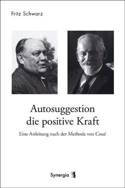 E-Book – Autosuggestion die positive Kraft von Schwarz,  Fritz