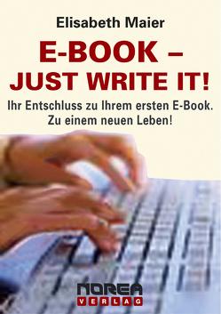 E-Book- Just write it! von Maier,  Elisabeth