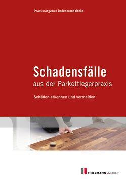 """E-Book """"Schadensfälle aus der Parkettlegerpraxis"""" von boden wand decke,  Praxisratgeber"""
