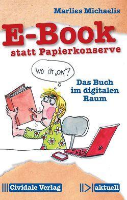 E-Book statt Papierkonserve von Michaelis,  Marlies