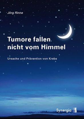 E-Book – Tumore fallen nicht vom Himmel von Rinne,  Jörg