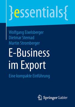 E-Business im Export von Eixelsberger,  Wolfgang, Sternad,  Dietmar, Stromberger,  Martin