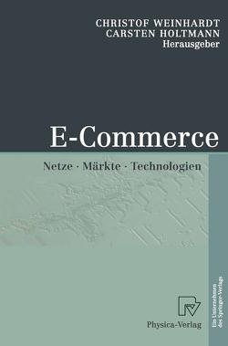 E-Commerce von Holtmann,  Carsten, Weinhardt,  Christof