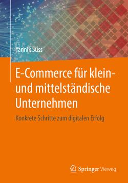 E-Commerce für klein- und mittelständische Unternehmen von Süss,  Yannik