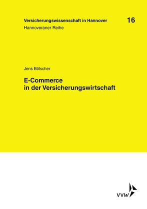 E-Commerce in der Versicherungswirtschaft von Bölscher,  Jens, Graf von der Schulenburg,  J Matthias