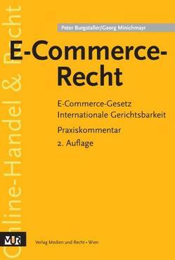 E-Commerce-Recht von Burgstaller,  Peter, Minichmayr,  Georg