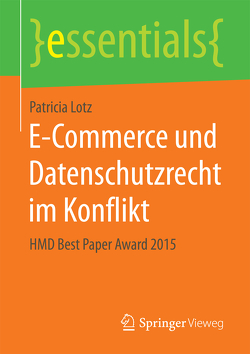 E-Commerce und Datenschutzrecht im Konflikt von Lotz,  Patricia