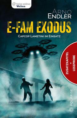 E-Fam Exodus (Zusatzkapitel & Leseprobe) von Endler,  Arno