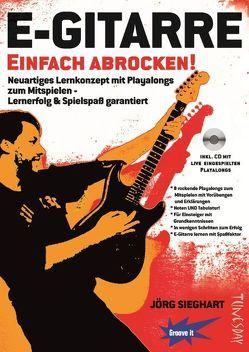 E-Gitarre Einfach Abrocken inkl. CD von Sieghart,  Jörg, Tunesday Records Musikverlag