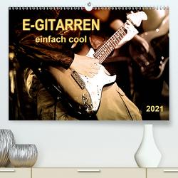 E-Gitarren – einfach cool (Premium, hochwertiger DIN A2 Wandkalender 2021, Kunstdruck in Hochglanz) von Roder,  Peter