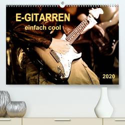 E-Gitarren – einfach cool (Premium, hochwertiger DIN A2 Wandkalender 2020, Kunstdruck in Hochglanz) von Roder,  Peter