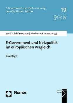 E-Government und Netzpolitik im europäischen Vergleich von Kneuer,  Marianne, Schünemann,  Wolf J.