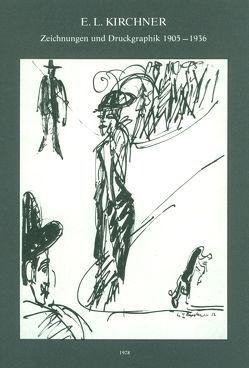 E.L.Kirchner – Zeichnungen und Druckgraphik 1905 – 1936 von Gercken ,  Günther