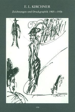 E.L.Kirchner – Zeichnungen und Druckgraphik 1905 – 1936 von Gercken,  Günther
