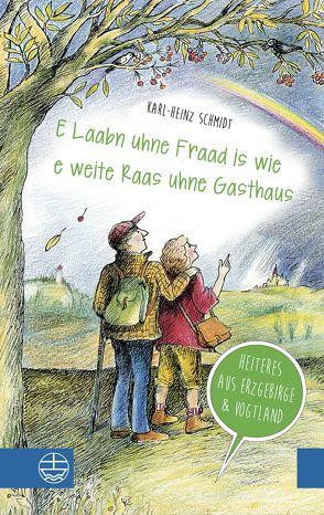 """E Laabn uhne Fraad is wie e weite Raas uhne Gasthaus"" von Schmidt,  Karl-Heinz"