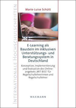 E-Learning als Baustein im inklusiven Unterstützungs- und Beratungssystem in Deutschland von Schütt,  Marie-Luise