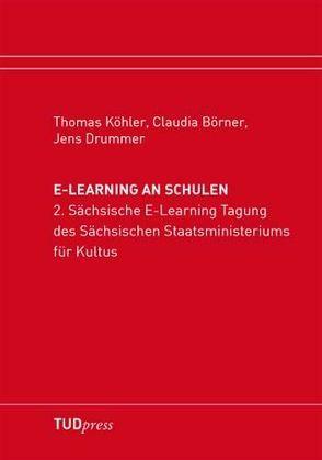 E-Learning an Schulen von Börner,  Claudia, Drummer,  Jens, Köhler,  Thomas