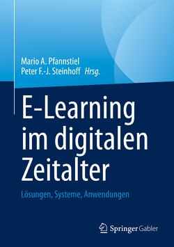 E-Learning im digitalen Zeitalter von Pfannstiel,  Mario A., Steinhoff,  Peter F.-J.