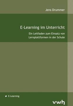 E-Learning im Untericht von Drummer,  Jens