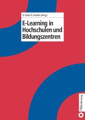 E-Learning in Hochschulen und Bildungszentren von Euler,  Dieter, Seufert,  Sabine