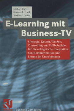 E-Learning mit Business TV von Christ,  Michael, Frank,  Gernold P., Herold,  Burkhard