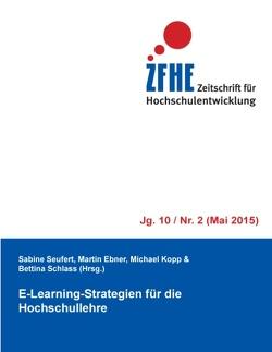 E-Learning-Strategien für die Hochschullehre von Ebner,  Martin, Kopp,  Michael, Schlass,  Bettina, Seufert,  Sabine