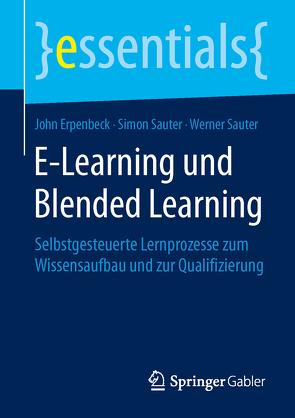 E-Learning und Blended Learning von Erpenbeck,  John, Sauter,  Simon, Sauter,  Werner