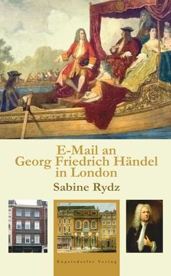 E-Mail an Georg Friedrich Händel in London von Rydz,  Sabine