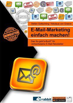 E-Mail-Marketing einfach machen! von Gottschling,  Stefan, von Graeve,  Nikolaus