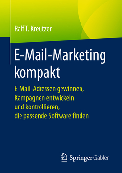 E-Mail-Marketing kompakt von Kreutzer,  Ralf T.