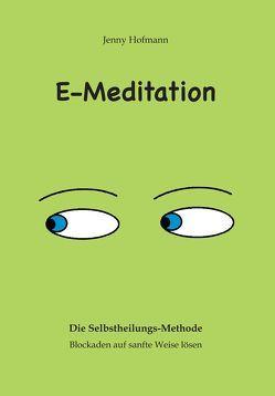 E-Meditation von Hofmann,  Jenny