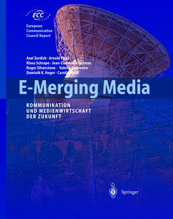 E-Merging Media von Burgelmann,  Jean-Claude, Feldmann,  Valerie, Heger,  Dominik K., Herbst,  J., Schrape,  Klaus, Silverstone,  Roger, Wolff,  Carolin, Zerdick,  Axel