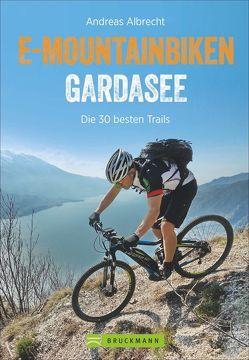 E-Mountainbiken Gardasee von Albrecht,  Andreas