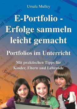 E-Portfolio – Erfolge sammeln leicht gemacht von Mulley,  Ursula