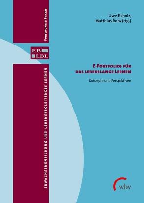E-Portfolios für das lebenslange Lernen von Elsholz,  Uwe, Rohs,  Matthias