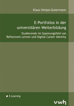 E-Portfolios in der universitären Weiterbildung von Himpsl-Gutermann,  Klaus