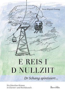 E Reis i d Nullziit von Haefelfinger,  Pierre, Rhyner-Freitag,  Hans