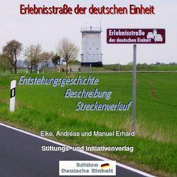 e-ressource / Erlebnisstraße der deutschen Einheit von Erhard,  Andreas, Erhard,  Elke, Erhard,  Manuel